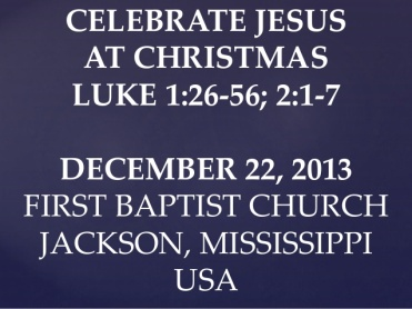 12-december-22-2013-luke-126-27-celebrate-jesus-at-christmas-1-638
